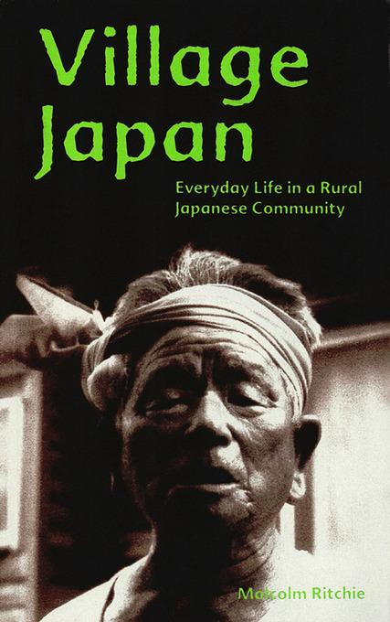 Village Japan: Everyday Life in a Rural Japanese Community EB9781462902057