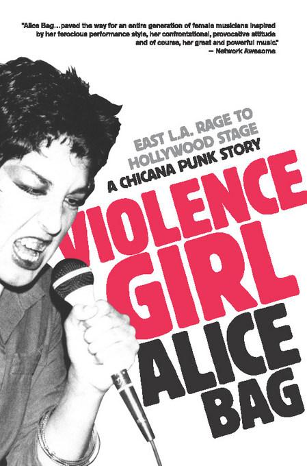Violence Girl: East L.A. Rage to Hollywood Stage, a Chicana Punk Story EB9781936239139