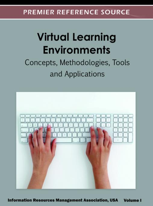 Virtual Learning Environments: Concepts, Methodologies, Tools and Applications EB9781466600126