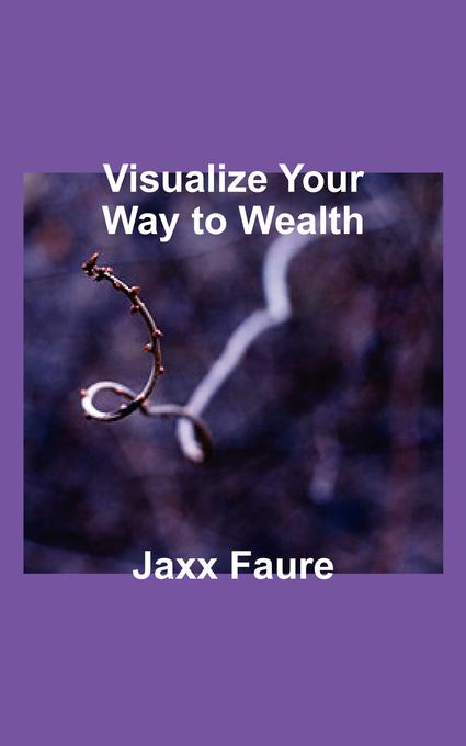 Visualize Your Way to Wealth EB9781607465720