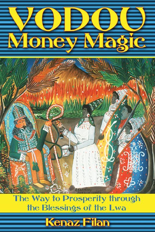 Vodou Money Magic: The Way to Prosperity through the Blessings of the Lwa EB9781594779589