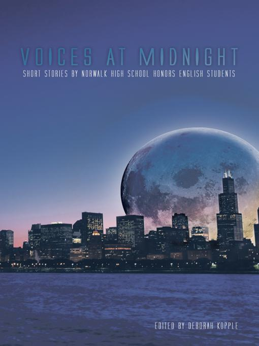 Voices at Midnight: Short Stories by Norwalk High School Honors English Students EB9781462026142