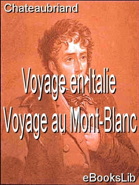 Voyage en Italie - Voyage au Mont-Blanc EB9781412195140