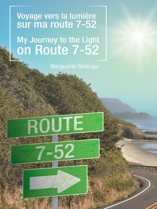 Voyage vers la lumi?re sur ma route 7-52/My Journey to the Light on Route 7-52 EB9781452553740