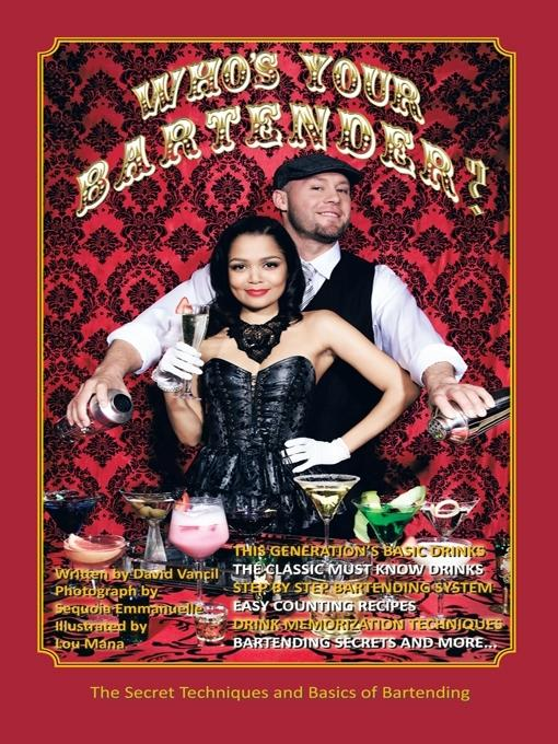 WHO'S YOUR BARTENDER?: The Secret Techniques and Basics of Bartending EB9781426963780