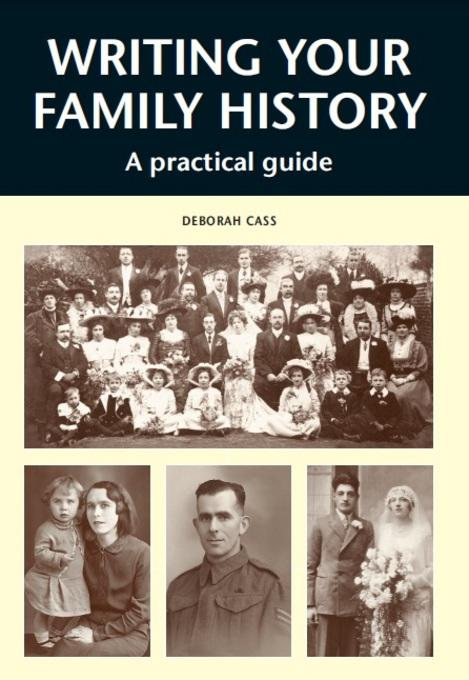WRITING YOUR FAMILY HISTORY: A Practical Guide EB9781847974426