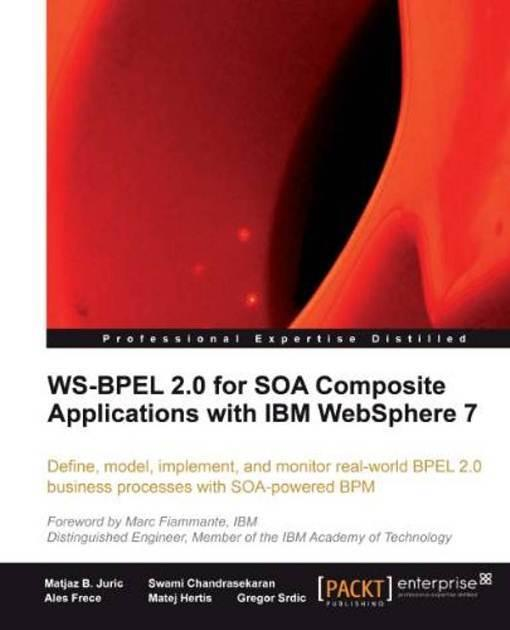 WS-BPEL 2.0 for SOA Composite Applications with IBM WebSphere 7 EB9781849680479
