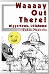 Waaaay Out There: Diggertown, Oklahoma EB9781934280362