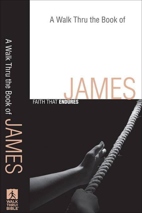 Walk Thru the Book of James, A: Faith that Endures EB9781441235114