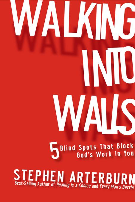 Walking Into Walls: 5 Blind Spots That Block God's Work In You EB9781617950131