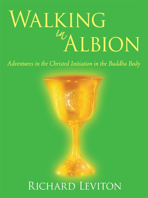 Walking in Albion: Adventures in the Christed Initiation in the Buddha Body EB9781450223430