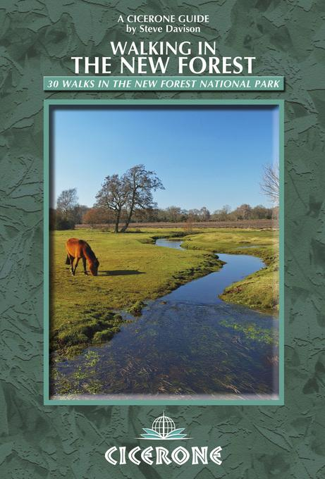 Walking in the New Forest: 30 Walks in the New Forest National Park EB9781849657075