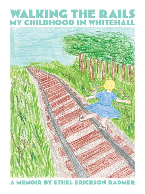 Walking the Rails: My Childhood in Whitehall EB9781475910094