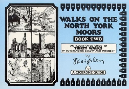 Walks on the North York Moors - Book 2: An Illustrated guide to thirty walks of outstanding beauty and interest EB9781849652247