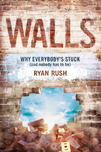 Walls: Why Everybody's Stuck (and Nobody Has to Be) EB9781414352916