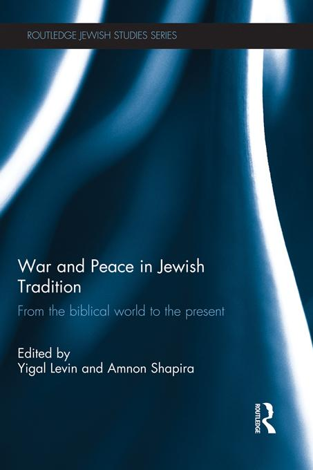 War and Peace in Jewish Tradition EB9781136625121