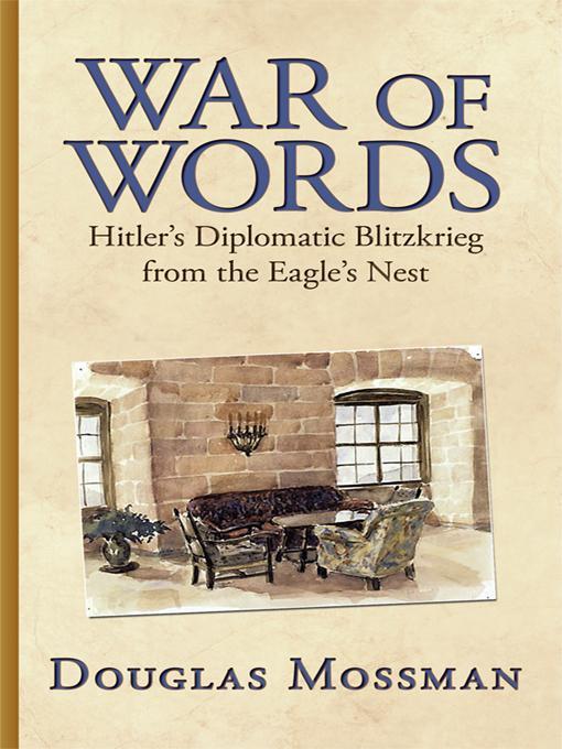 War of Words: Hitler's Diplomatic Blitzkrieg EB9781440181344