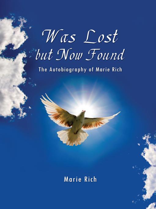 Was Lost but Now Found: The Autobiography of Marie Rich EB9781426994296