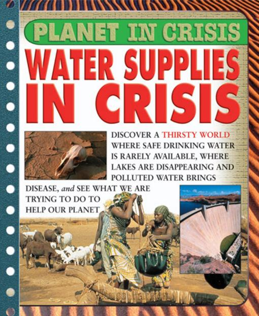Water Supplies in Crisis EB9781615320691