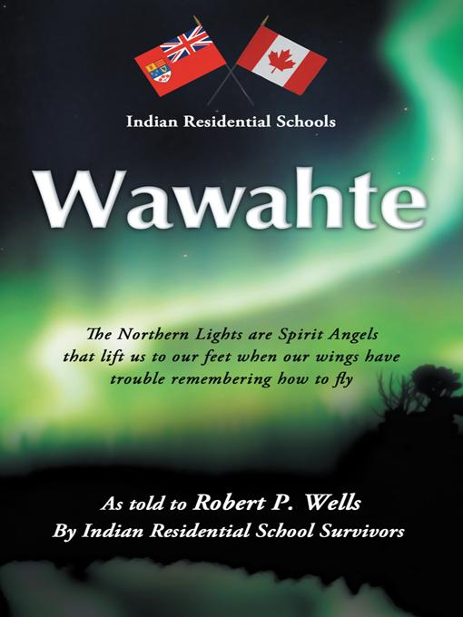 Wawahte: Subject: Canadian Indian Residential Schools EB9781466917187