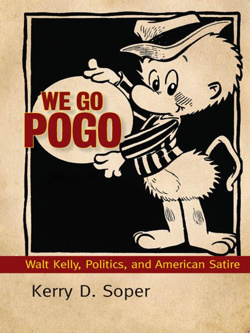 We Go Pogo: Walt Kelly, Politics, and American Satire EB9781617032851