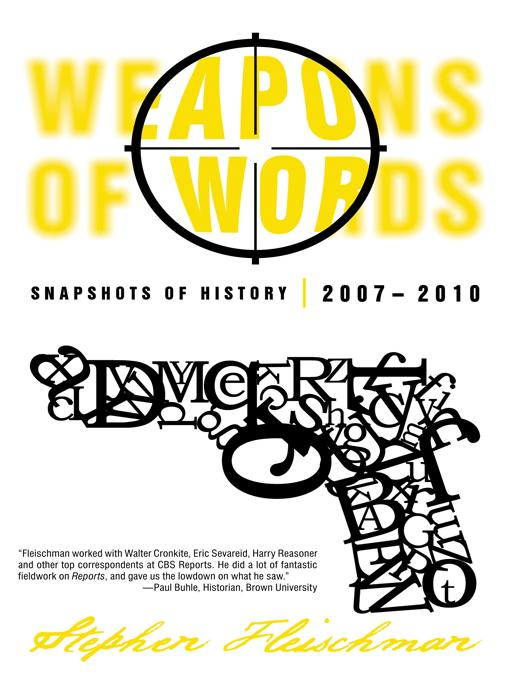 Weapons of Words: Snapshots of History 2007-2010