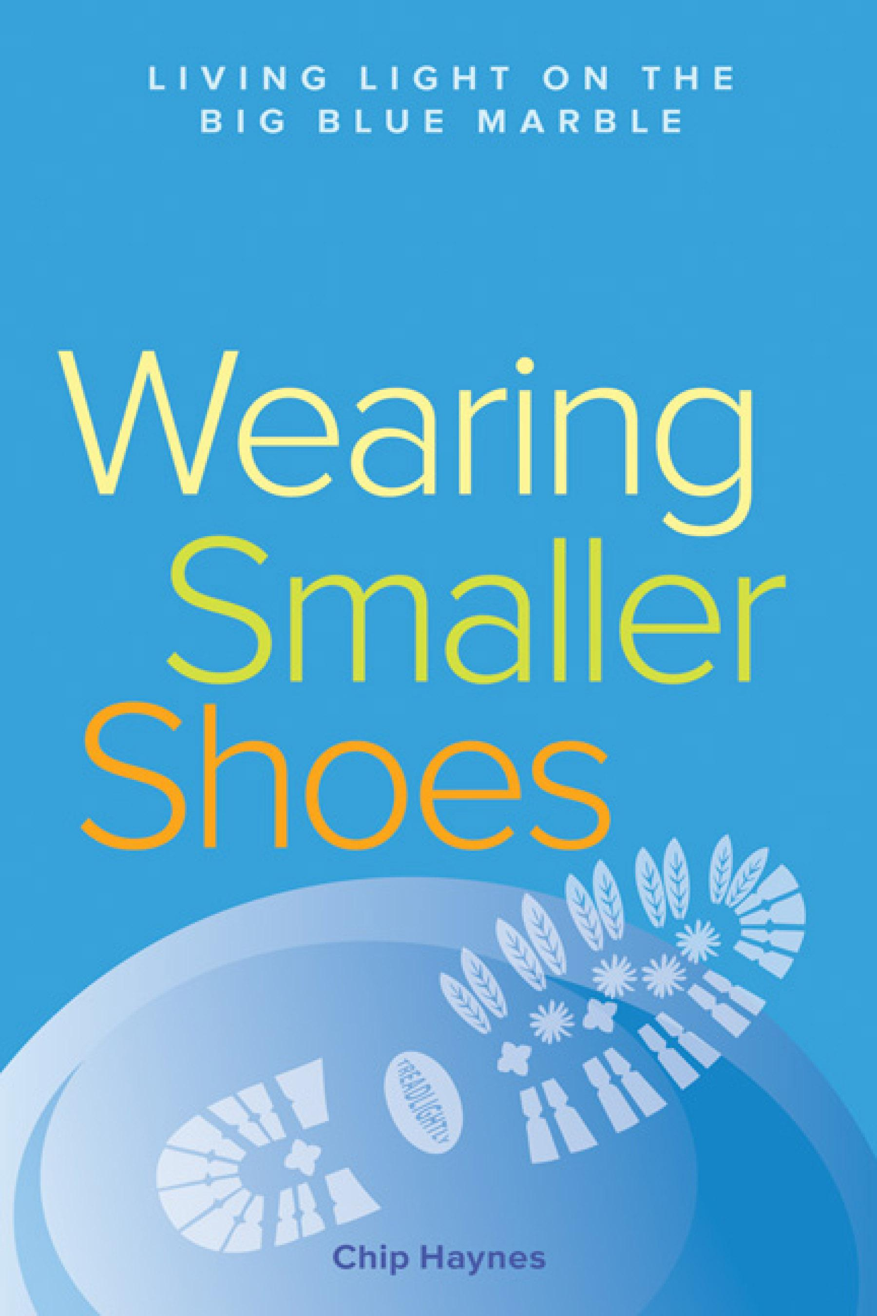 Wearing Smaller Shoes: Living Light on the Big Blue Marble EB9781550924329