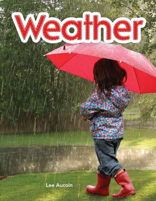 Weather: Weather: Literacy, Language and Learning EB9781433393068