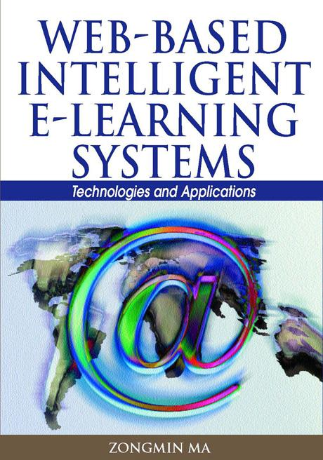 Web-Based Intelligent E-Learning Systems: Technologies and Applications EB9781591407317