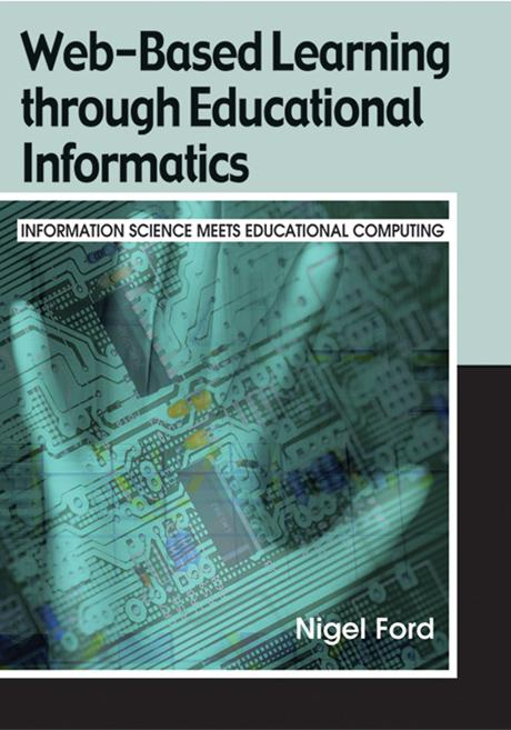 Web-Based Learning through Educational Informatics: Information Science Meets Educational Computing