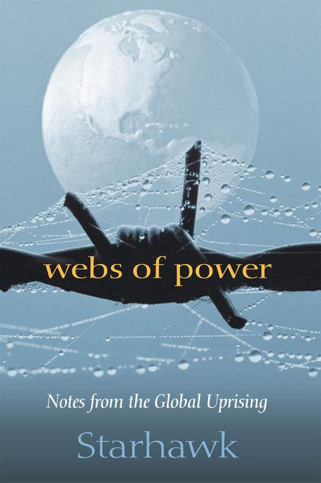 Webs of Power: Notes from the Global Uprising EB9781550923315