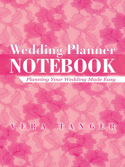 Wedding Planner Notebook: Planning Your Wedding Made Easy EB9781475926323