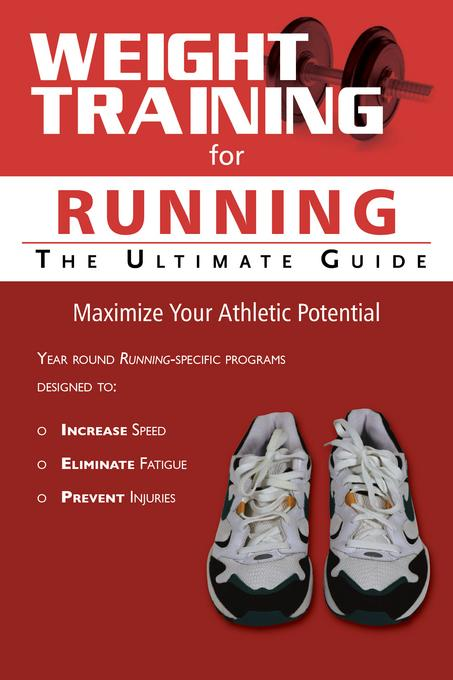 Weight Training for Running: The Ultimate Guide EB9781936910144