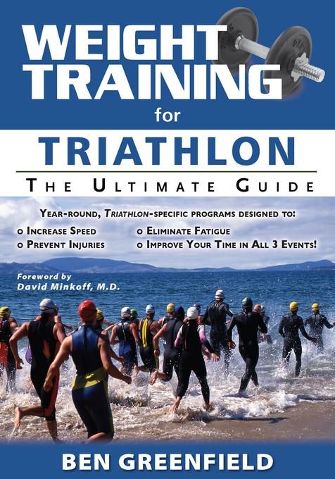 Weight Training for Triathlon: The Ultimate Guide EB9781936910656