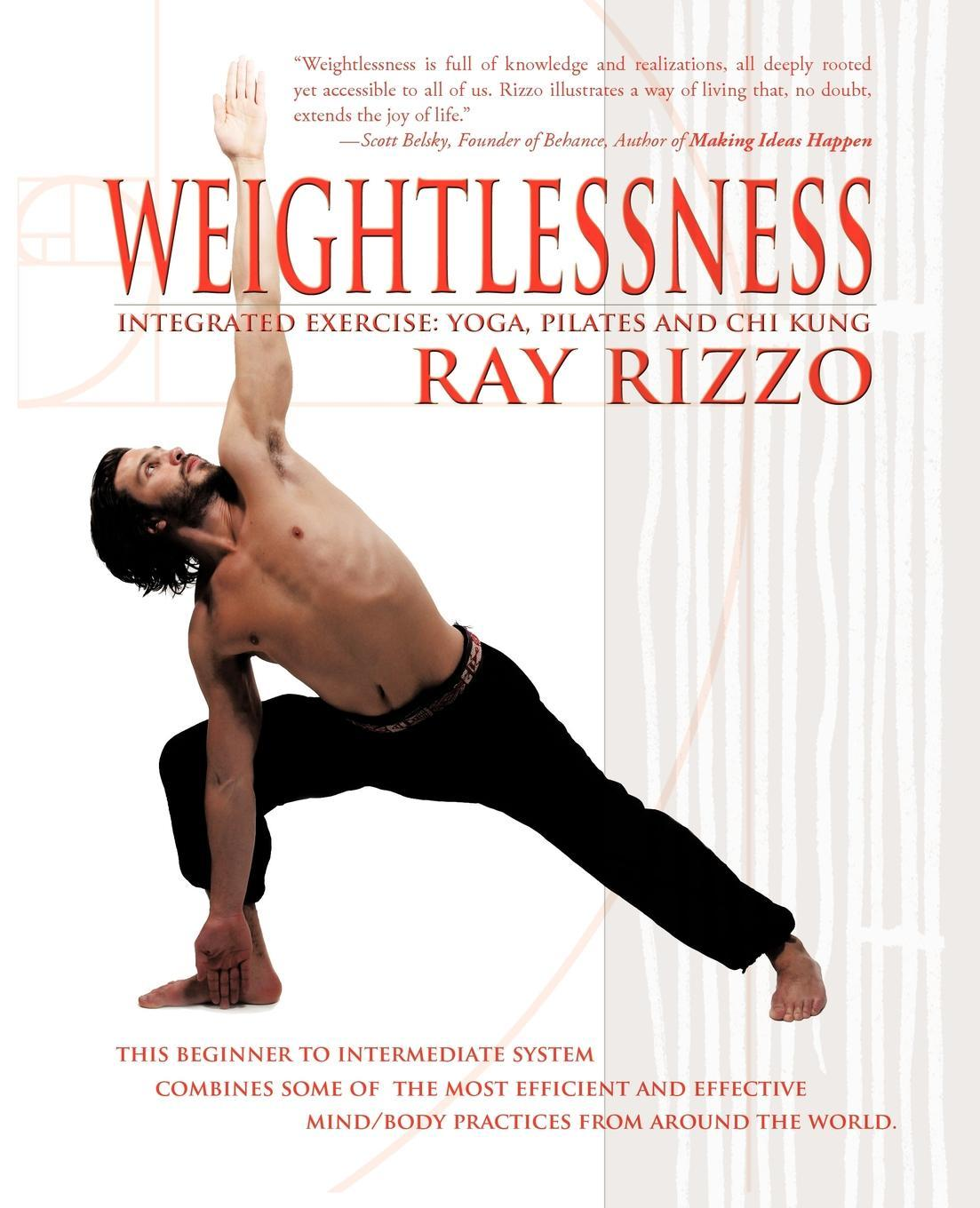 Weightlessness: Integrated Exercise: Yoga, Pilates, and Chi Kung EB9781462041640