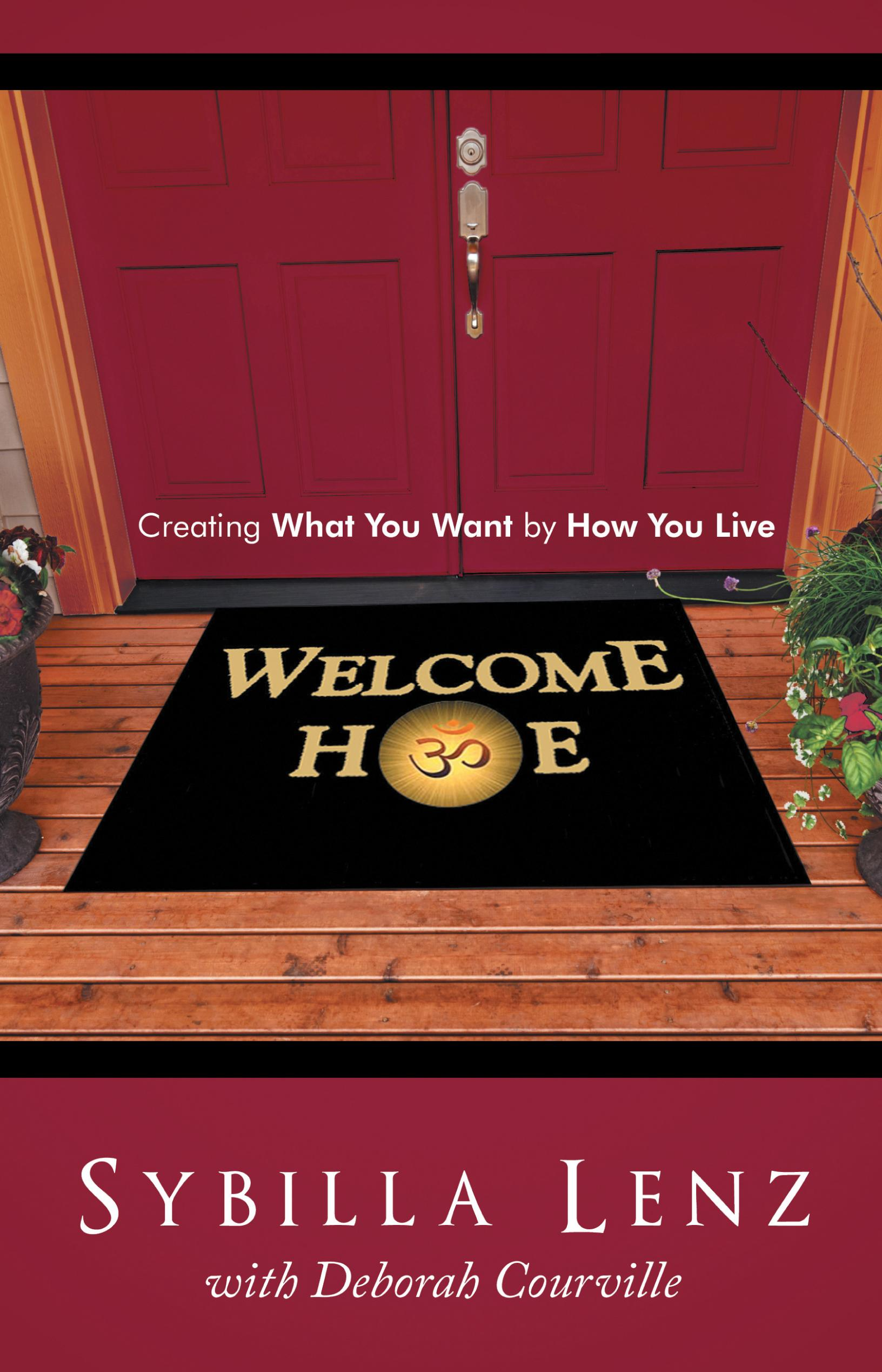 Welcome Home: Creating What You Want by How You Live EB9781452553429