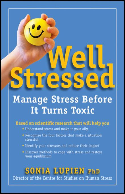Well Stressed: Manage Stress Before It Turns Toxic EB9781118279557