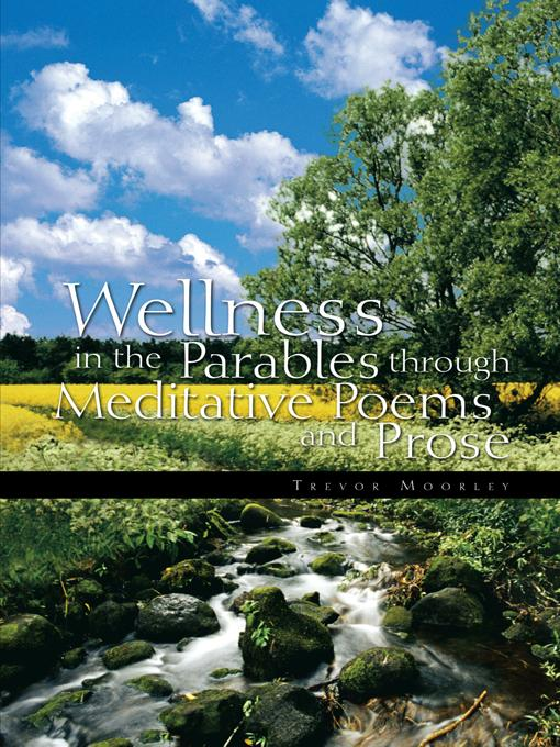 Wellness in the Parables Through Meditative Poems and Prose EB9781426941993