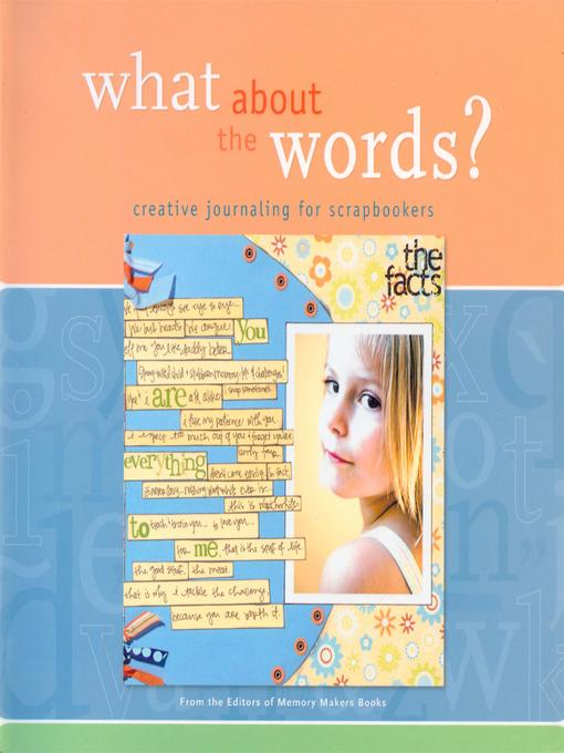 What About the Words?: Creative Journaling for Scrapbookers EB9781440328718