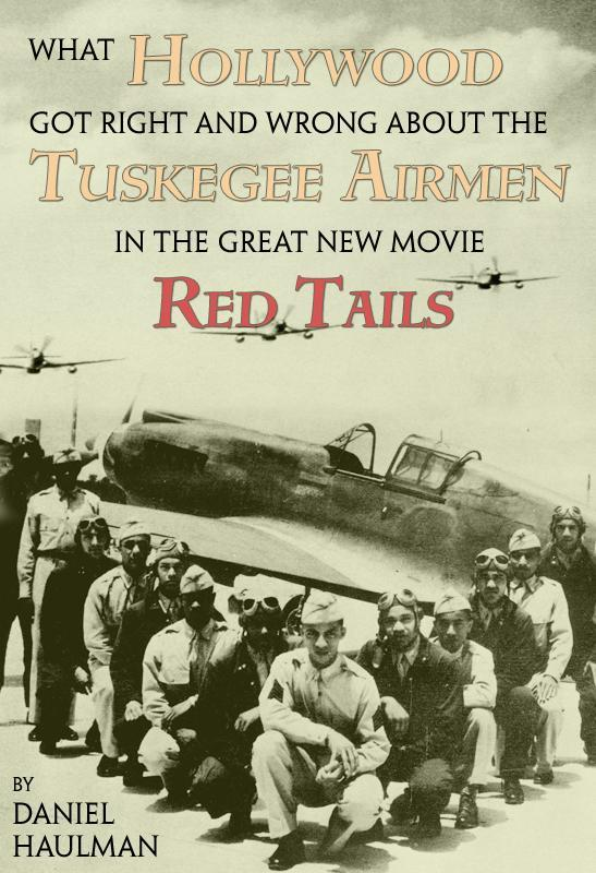 What Hollywood Got Right and Wrong about the Tuskegee Airmen in the Great New Movie, Red Tails EB9781603061605