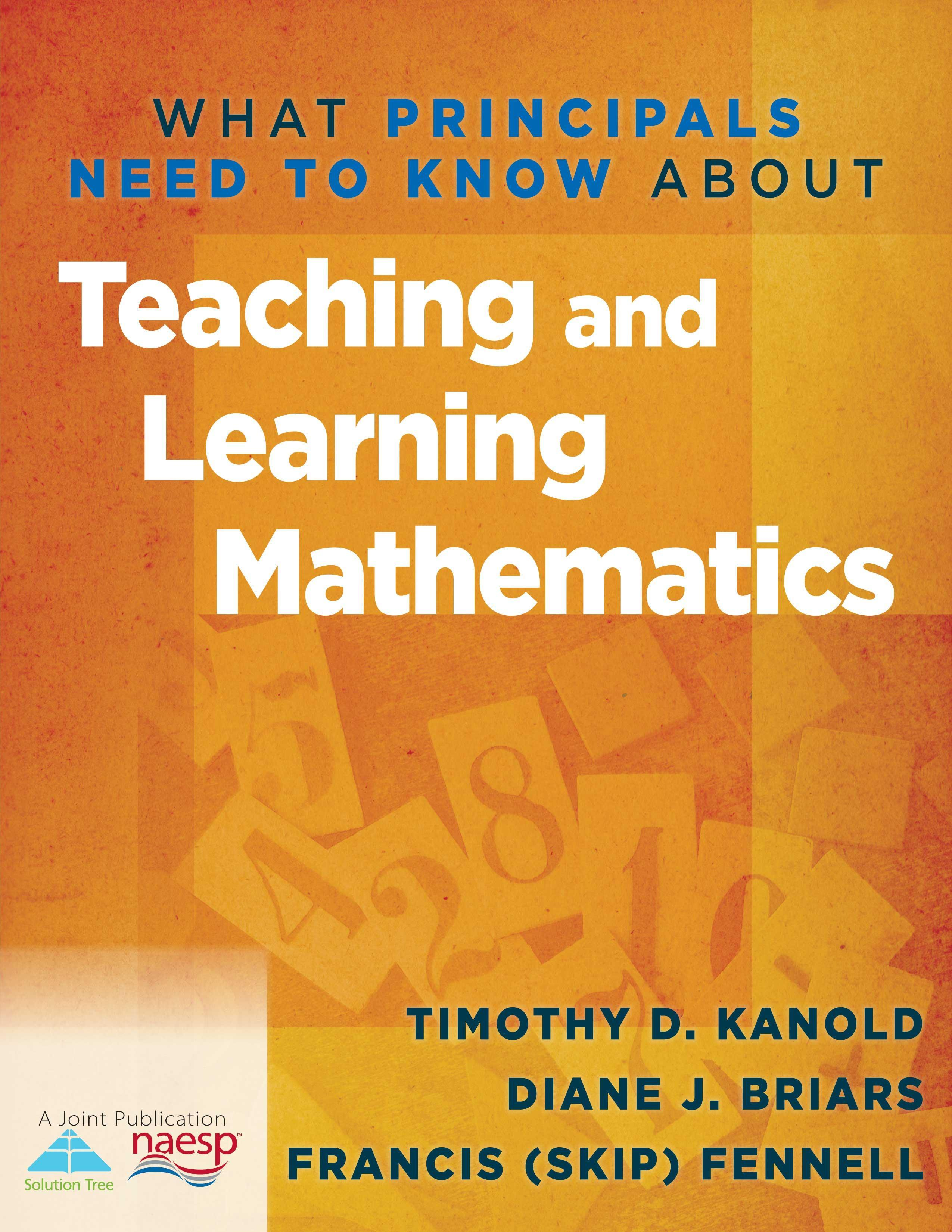 What Principals Need to Know About Teaching and Learning Mathematics EB9781935543572