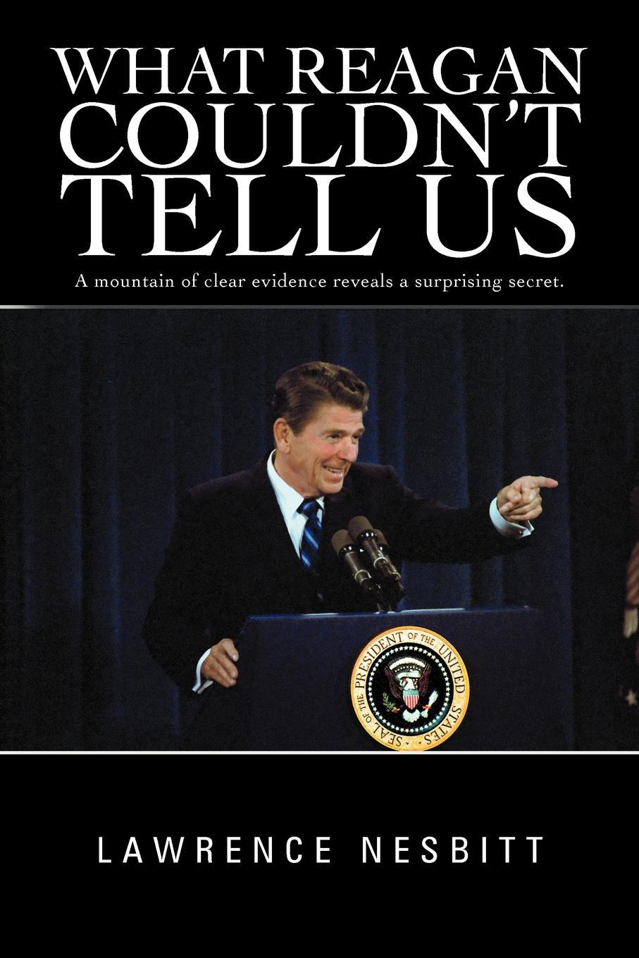 What Reagan Couldn't Tell Us EB9781462071166