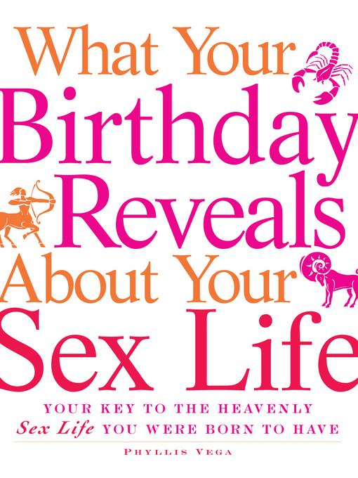 What Your Birthday Reveals about Your Sex Life EB9781440509926
