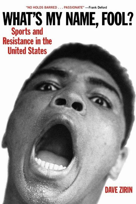 What's My Name, Fool?: Sports and Resistance in the United States EB9781608461103
