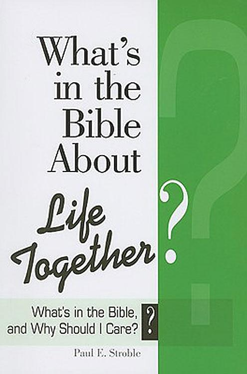 What's in the Bible About Life Together? EB9781426748264