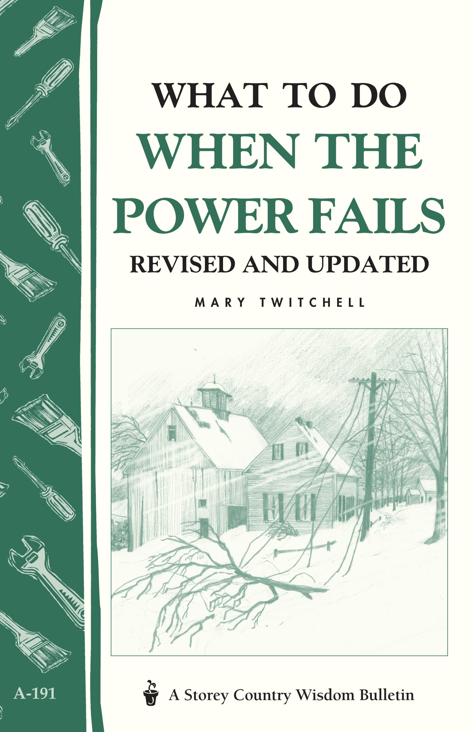 What to Do When the Power Fails: Storey's Country Wisdom Bulletin A-191 EB9781603423199
