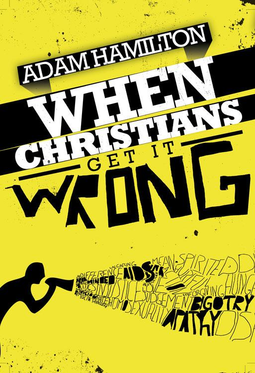 When Christians Get It Wrong EB9781426716195