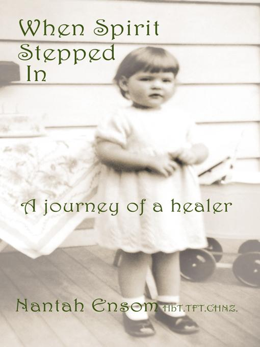 When Spirit Stepped In: A journey of a healer EB9781452502649