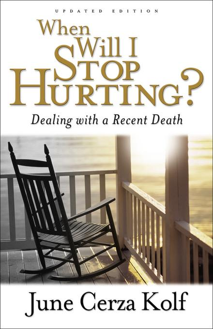 When Will I Stop Hurting?: Dealing with a Recent Death EB9781441201553