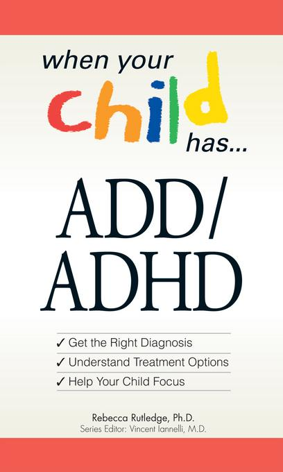 When Your Child Has... ADD/ADHD EB9781440515460